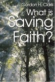 What Is Saving Faith? (Trinity Paper, #65)