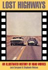 Lost Highways: An Illustrated History of Road Movies