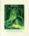 Talks with Trees;  A Plant Psychic's Interviews with Vegetabl... by Leslie Cabarga
