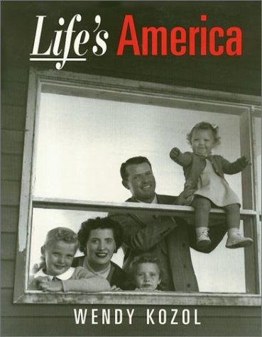 Life's America: Family and Nation in Postwar Photojournalism