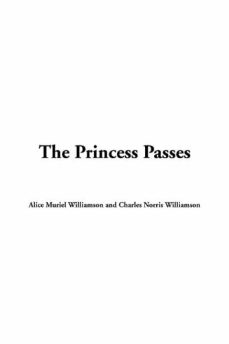 The Princess Passes by C.N. Williamson
