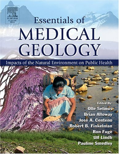 Essentials Of Medical Geology: Impacts Of The Natural Environment On Public Health
