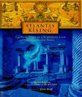 Atlantis Rising: The True Story of a Submerged Land Yesterday and Today
