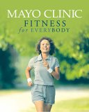 Mayo Clinic Fitness for Everyb