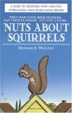 Nuts about Squirrels: A Guide to Coexisting With-And Even Appreciating-Your Bushy-Tailed Friends