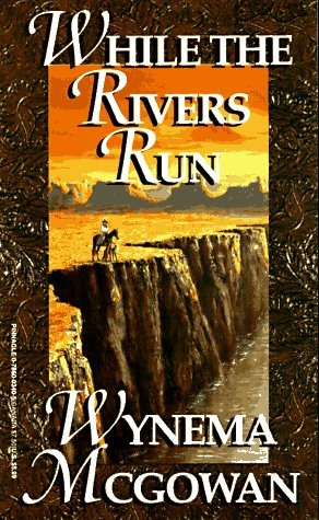 While The Rivers Run (River Trilogy)