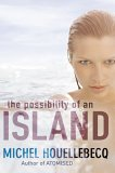 The Possibility of an Island by Michel Houellebecq