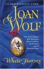 White Horses by Joan Wolf