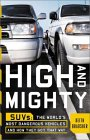 High and Mighty: Suvs-The World's Most Dangerous Vehicles and How They Got That Way