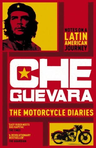 Motorcycle Diaries by Ernesto Che Guevara