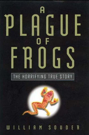 A Plague of Frogs by William Souder