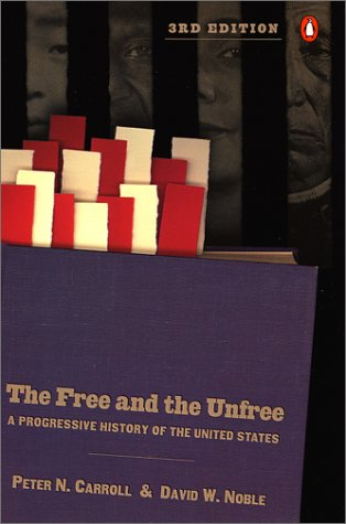 The Free and the Unfree: A Progressive History of the United States