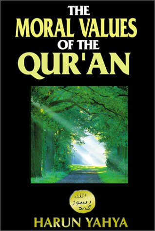 The Moral Values of the Quran by Harun Yahya