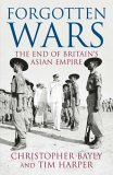 Forgotten Wars: The End Of Britains Asian Empire