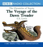 """The Voyage of the """"Dawn Treader"""" (BBC Radio Collection: Chronicles of Narnia)"""