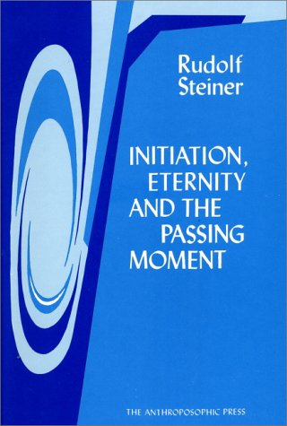 Initiation, Eternity and the Passing Moment