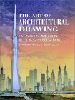 The Art Of Architectural Drawing Imagination And Technique