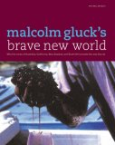 Malcolm Gluck's Brave New World: Why the Wines of Australia, California, New Zealand, and South Africa Taste the Way They Do