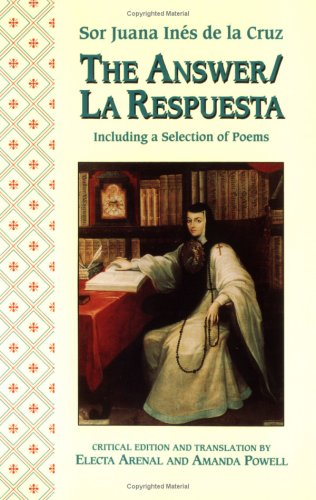 The Answer & La Respuesta by Sor Juana Inés de la Cruz
