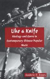 Like A Knife: Ideology And Genre In Contemporary Chinese Popular Music
