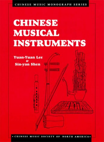 Chinese Musical Instruments by Yuan-Yuan Lee