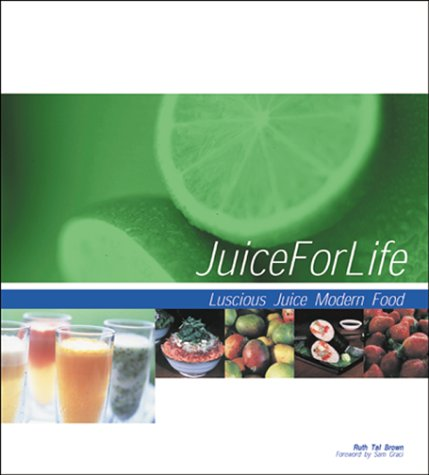 Juice for Life: Modern Food and Luscious Juice