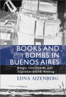 Books and Bombs in Buenos Aires: Borges, Gerchunoff, and Argentine-Jewish Writing