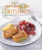 Great Food For Families: Child Friendly Food That Adults Will Love Too