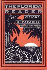 The Florida Reader: Visions of Paradise from 1530 to the Present