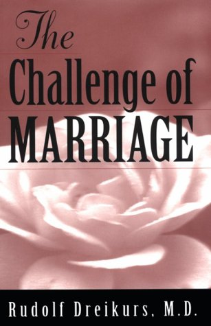 The Challenge of Marriage by Rudolf Dreikurs
