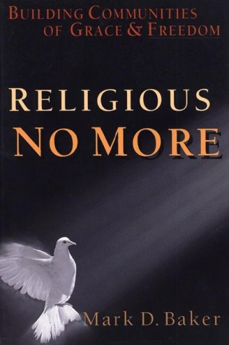 Religious No More by Mark D. Baker