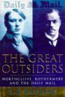 The Great Outsiders: Northcliffe, Rothermere and the Daily Mail