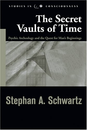 The Secret Vaults of Time by Stephan A. Schwartz