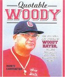 Quotable Woody: The Wit, Will, and Wisdom of Woody Hayes, College Football's Most Fiery Championship Coach
