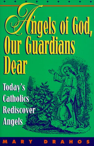 Angels of God, Our Guardians Dear by Mary Drahos