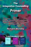 The Integrative Counselling Primer (Counselling Primers)