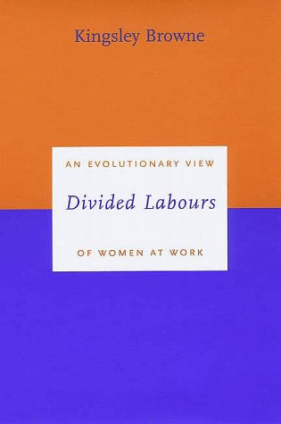 Divided Labours: An Evolutionary View of Women at Work