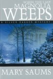 When The Last Magnolia Weeps (Willie Taft #3)