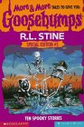 More & More Tales To Give You Goosebumps: Ten Spooky Stories (Goosebumps Special Edition, #5)