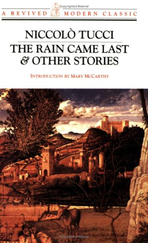 The Rain Came Last & Other Stories by Niccolo Tucci