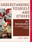 Understanding Yourself And Others: An Introduction To Interaction Styles