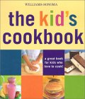 The Kid's Cookbook: A Great Book for Kids Who Love to Cook! (Williams-Sonoma Lifestyles)