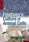Culture Of Animal Cells: A Manual Of Basic Technique, 3 E