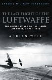 The Last Flight of the Luftwaffe: The Fate of Schulungslehrgang Elbe (Cassell Military Paperbacks)