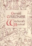 Gerald Gardner And The Witchcraft Revival