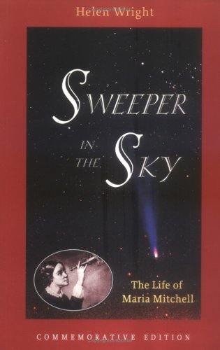 Sweeper in the Sky: The Life of Maria Mitchell