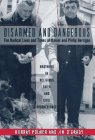Disarmed And Dangerous: The Radical Lives And Times Of Daniel And Philip Berrigan