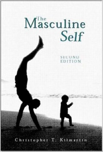 The Masculine Self by Christopher T. Kilmartin
