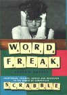 Word Freak: Heartbreak, Triumph, Genius And Obsession In The World Of Competitive Scrabble Players