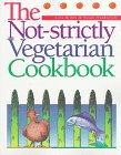 The Not-Strictly Vegetarian Cookbook